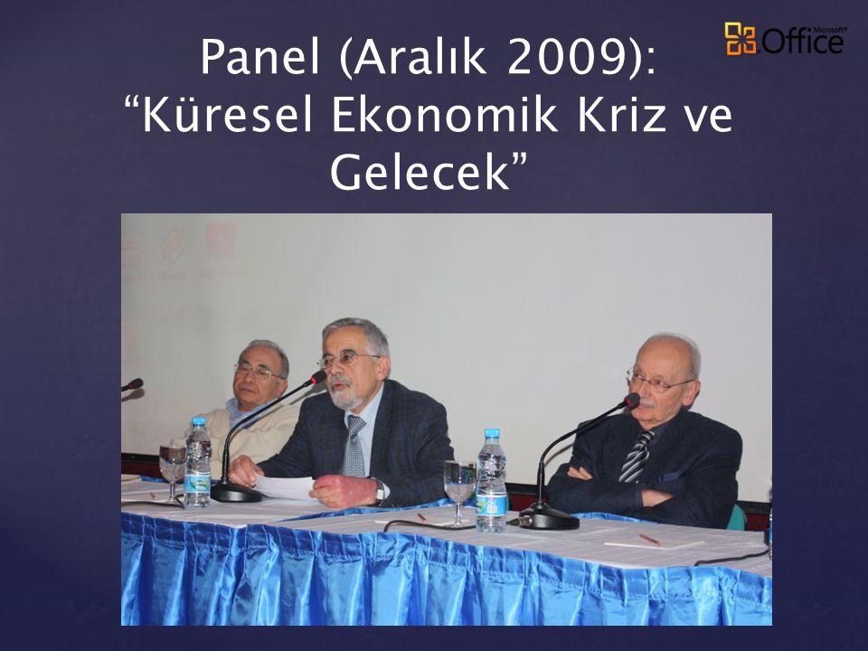 """Panel (Aralık 2009): """"Küresel Ekonomik Kriz ve Gelecek"""""""