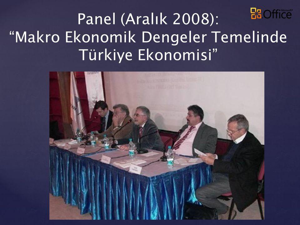 """Panel (Aralık 2008): """"Makro Ekonomik Dengeler Temelinde Türkiye Ekonomisi"""""""