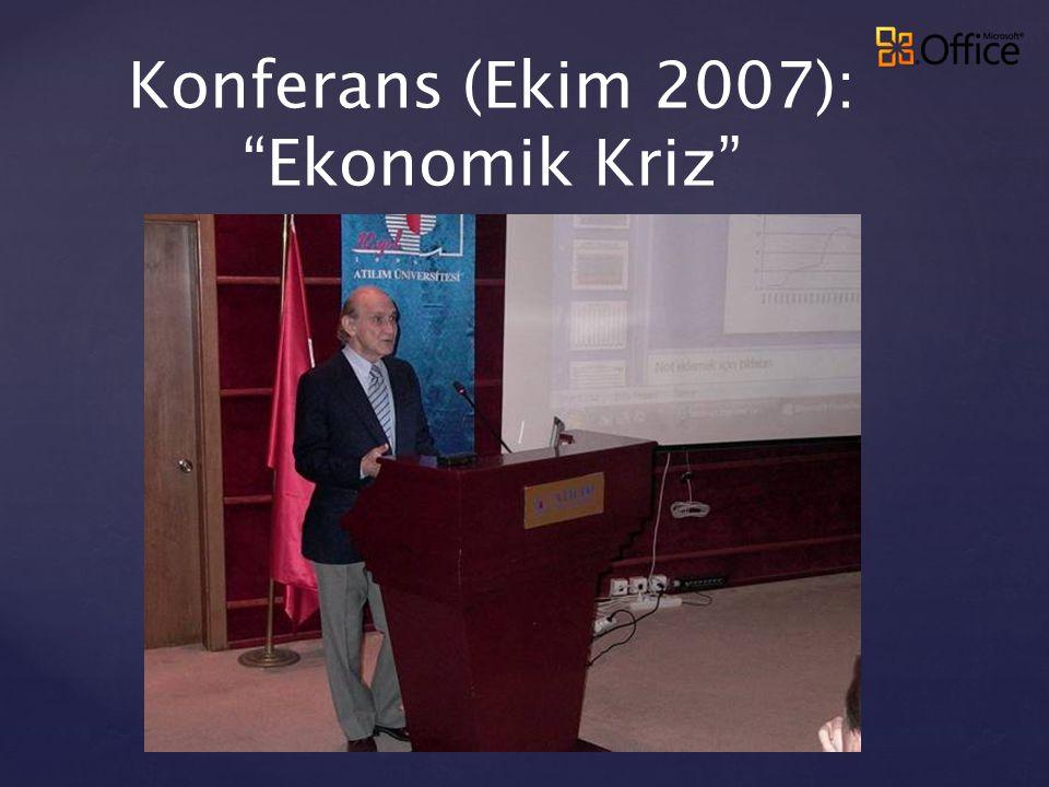 """Konferans (Ekim 2007): """"Ekonomik Kriz"""""""