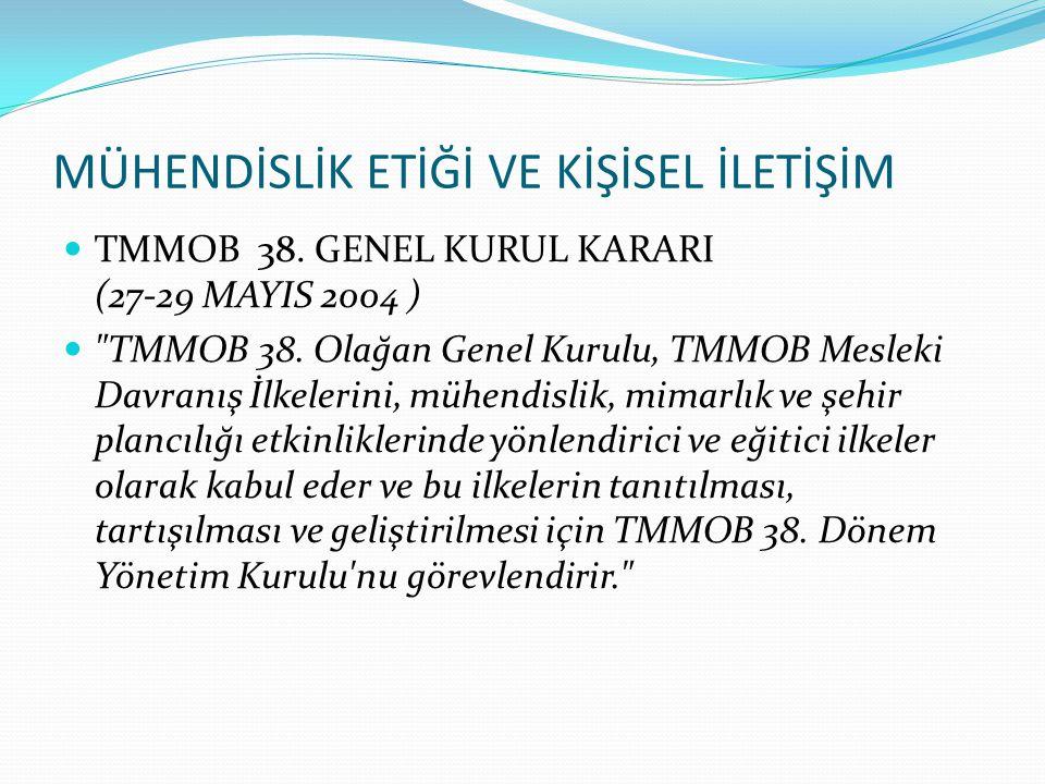TMMOB 38.GENEL KURUL KARARI (27-29 MAYIS 2004 ) TMMOB 38.