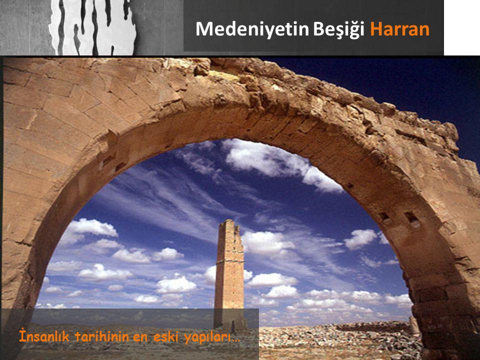 Medeniyetin Beşiği Harran İnsanlık tarihinin en eski yapıları…