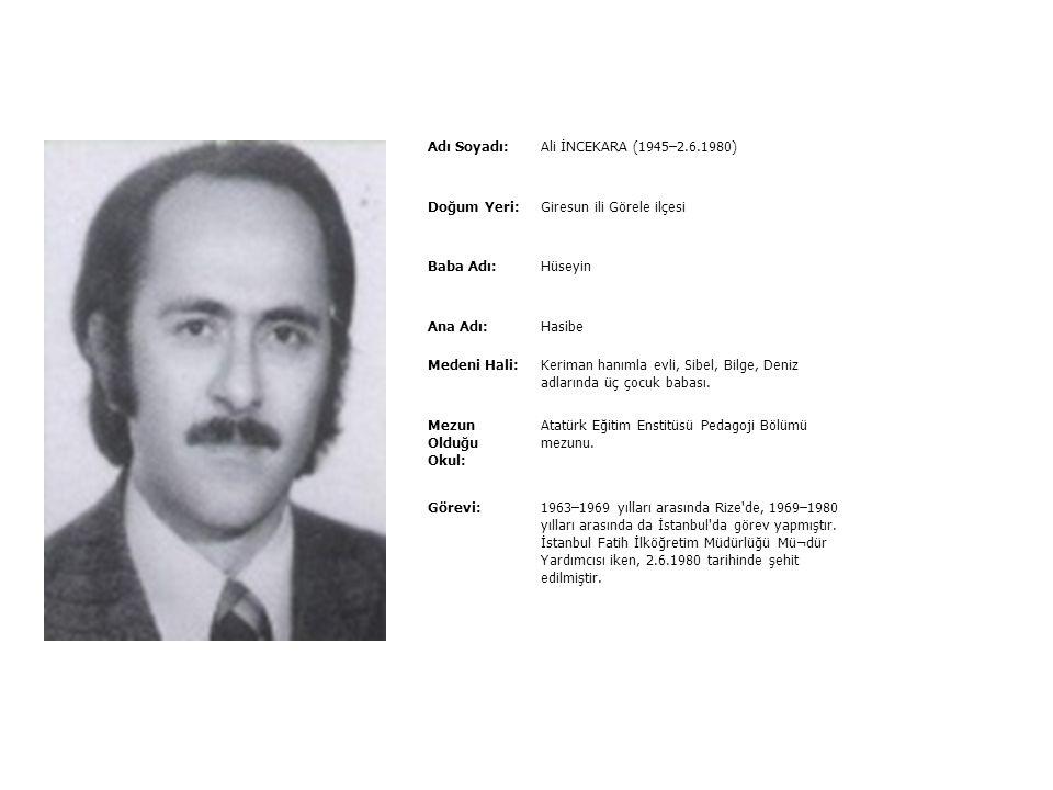 Adı Soyadı:Ali İhsan ÇETİNKAYA (1965–11.9.1994) Doğum Yeri: Diyarbakır ili Baba Adı:Ali Ana Adı:Hezi Medeni Hali: Bekâr Mezun Olduğu Okul: Dicle Üni.