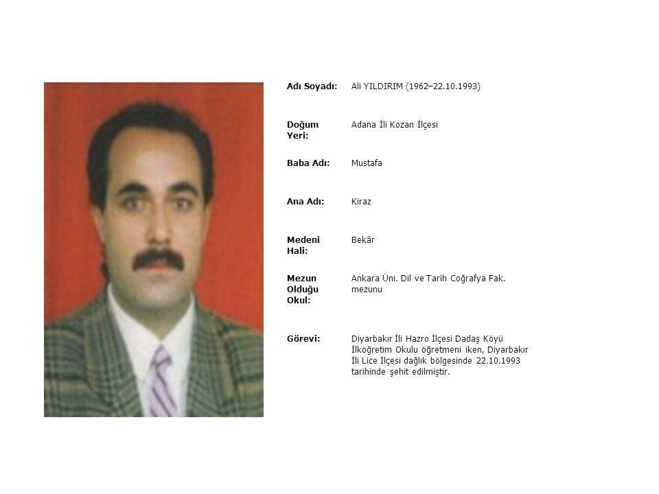 Adı Soyadı:Ali Şahap SALIK (1959–21.9.1993) Doğum Yeri:Diyarbakır İli Ergani İlçesi Baba Adı:Selahaddin Ana Adı:Havva Medeni Hali:Bekâr Mezun Olduğu O