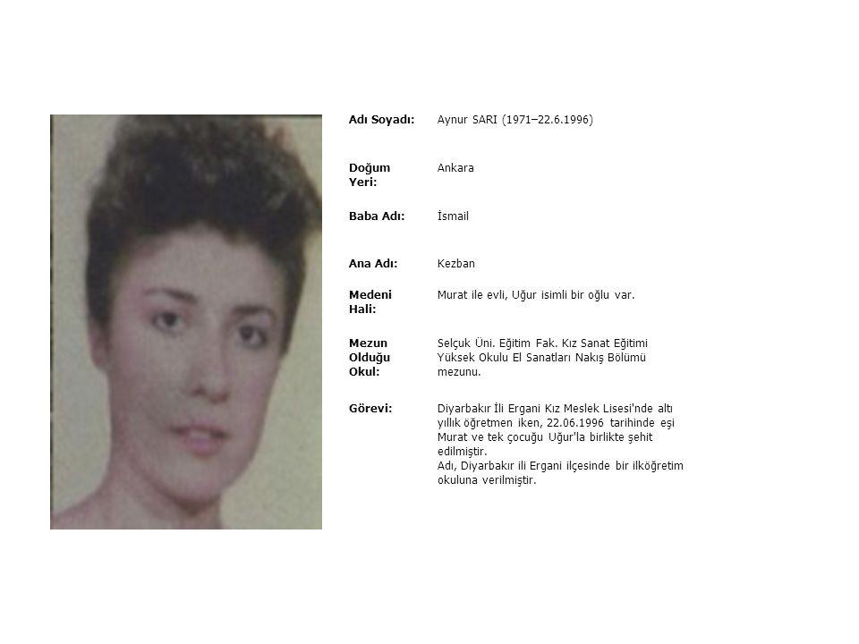 Adı Soyadı:Ayhan KURAL (1969–16.9.1993) Doğum Yeri: Amasya ili Merzifon ilçesi Baba Adı:Ali Ana Adı:Gülbeyaz Medeni Hali: Güllü hanımla evli. Mezun Ol