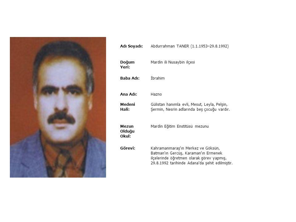 Adı Soyadı:Taşkın SENGER (1965–7.10.1993) Doğum Yeri:Kars Baba Adı:Selahattin Ana Adı:Selvi Medeni Hali:Bekâr Mezun Olduğu Okul: Atatürk Üni.