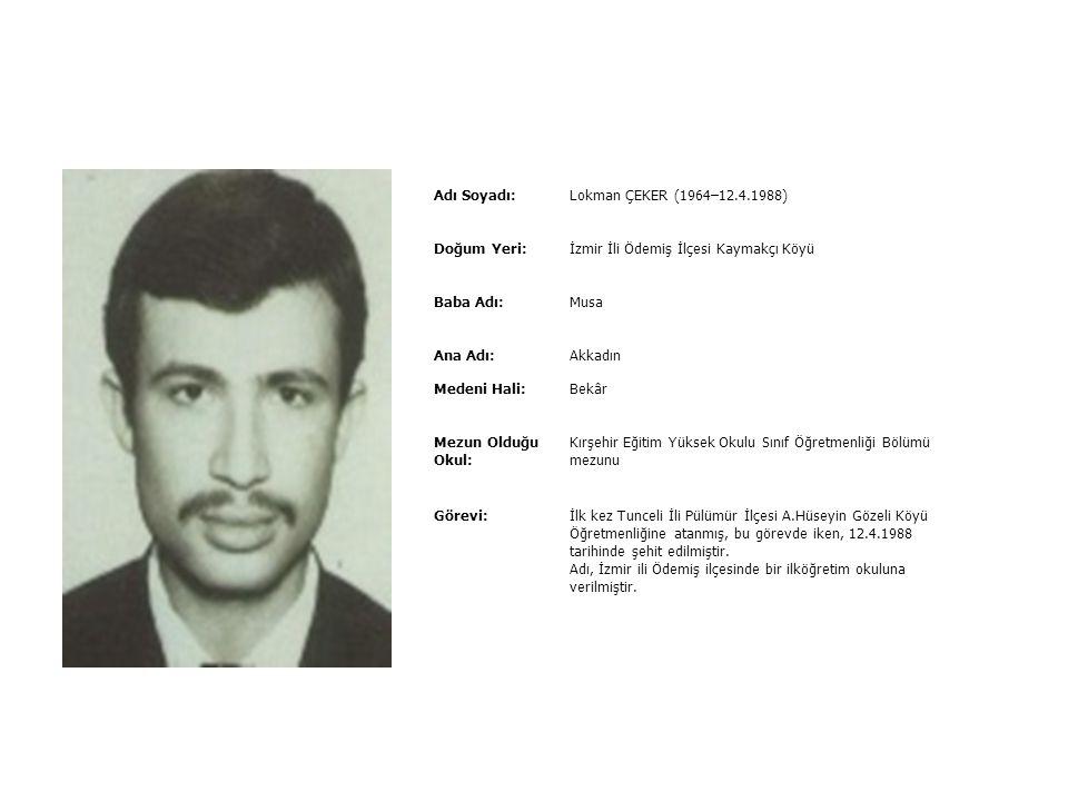 Adı Soyadı:Kemal SERT (6.3.1967–16.11.1993) Doğum Yeri:Konya ili Seydişehir ilçesi Baba Adı:Ahmet Ana Adı:Dürdane Medeni Hali:Gülay hanımla evli, Ahme