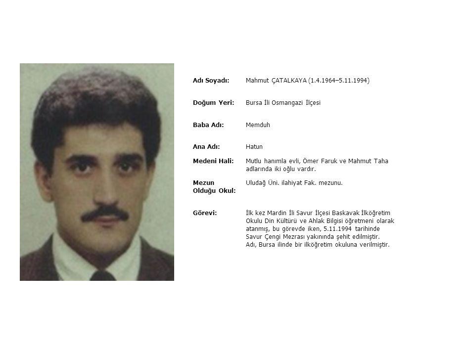 Adı Soyadı:Lokman ÇEKER (1964–12.4.1988) Doğum Yeri:İzmir İli Ödemiş İlçesi Kaymakçı Köyü Baba Adı:Musa Ana Adı:Akkadın Medeni Hali:Bekâr Mezun Olduğu