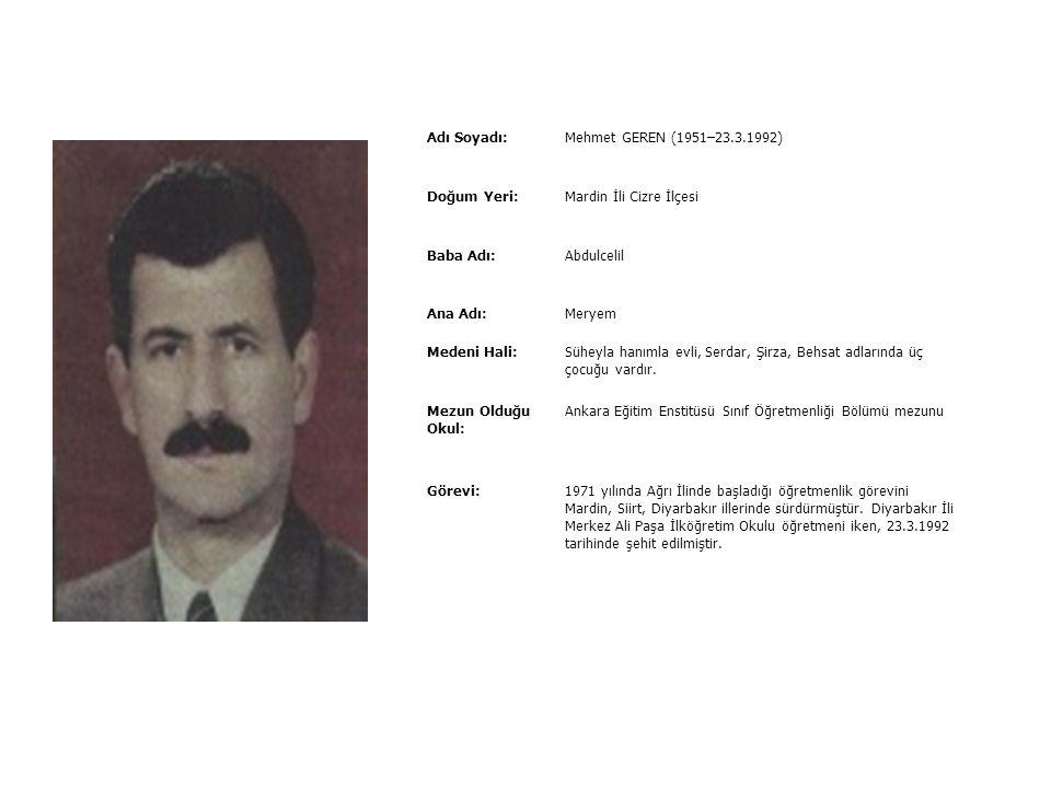 Adı Soyadı:Mehmet FİDAN (1971–25.10.1993) Doğum Yeri:Kütahya İli Simav İlçesi Baba Adı:Haşim Ana Adı:Hamide Medeni Hali:Bekâr Mezun Olduğu Okul: Deniz
