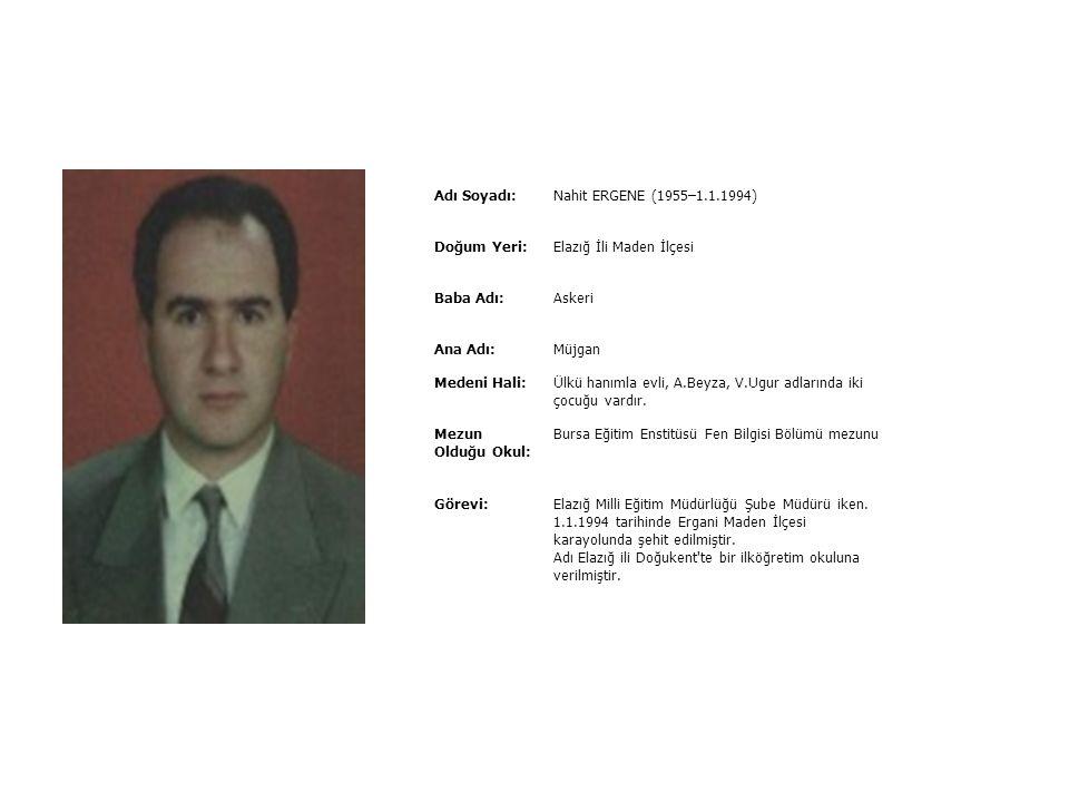Adı Soyadı:Mustafa Saadettin KÜÇÜK (5.10.1975–1.10.1996) Doğum Yeri:Antalya İli Serik İlçesi Baba Adı:Ramazan Ana Adı:Naile Medeni Hali:Bekâr Mezun Ol