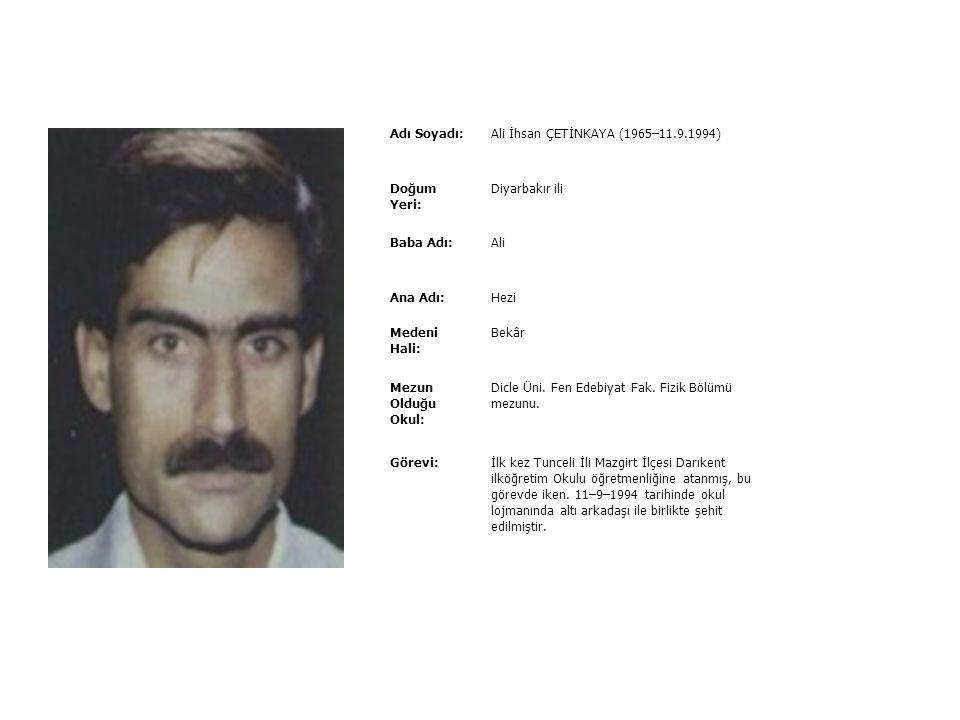 Adı Soyadı:Aynur SARI (1971–22.6.1996) Doğum Yeri: Ankara Baba Adı:İsmail Ana Adı:Kezban Medeni Hali: Murat ile evli, Uğur isimli bir oğlu var.