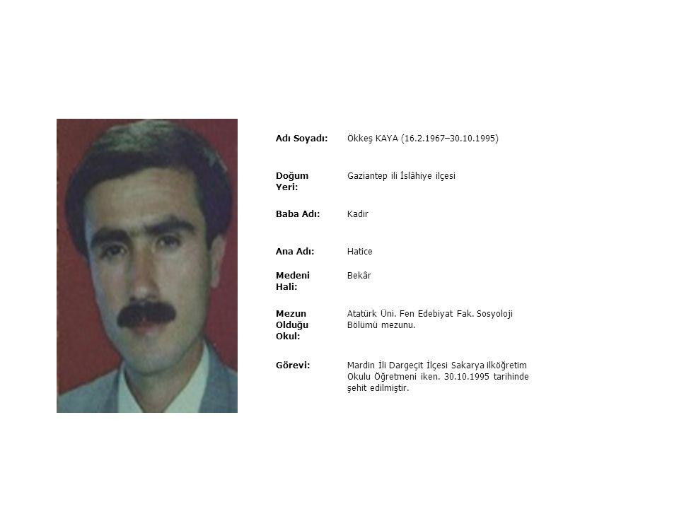 Adı Soyadı:Nurullah SARAÇ (2.8.1969–1 1.10.1994) Doğum Yeri:Sinop İli Gerze İlçesi Baba Adı:Turgut Ana Adı:Bedriye Medeni Hali:Bekâr Mezun Olduğu Okul