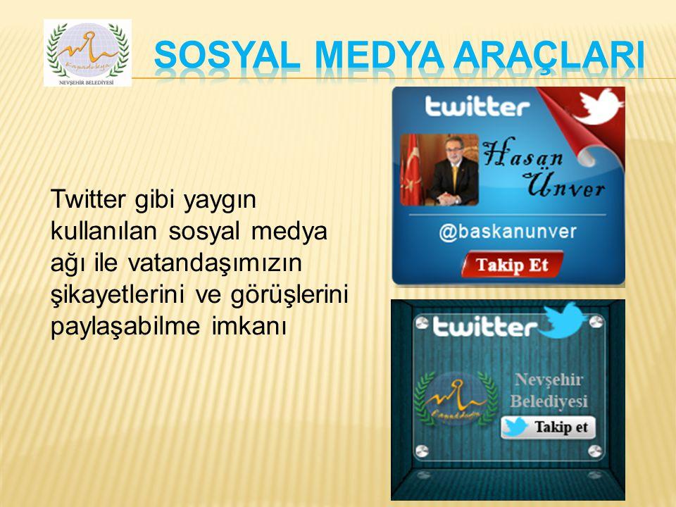 Twitter gibi yaygın kullanılan sosyal medya ağı ile vatandaşımızın şikayetlerini ve görüşlerini paylaşabilme imkanı
