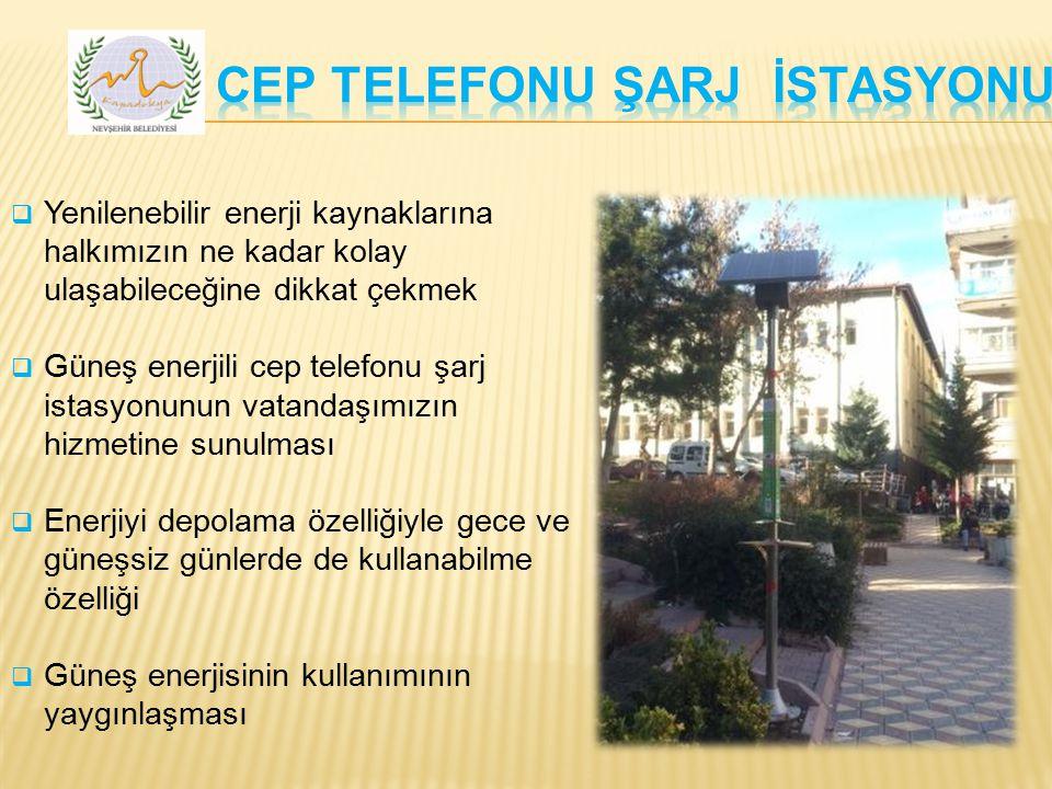  Yenilenebilir enerji kaynaklarına halkımızın ne kadar kolay ulaşabileceğine dikkat çekmek  Güneş enerjili cep telefonu şarj istasyonunun vatandaşım