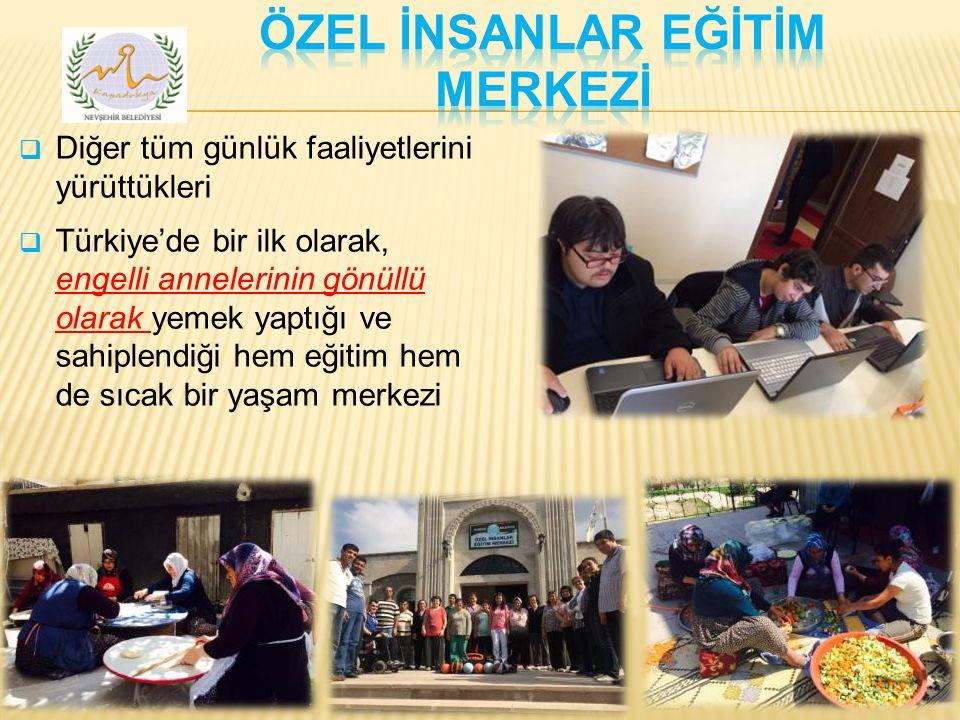  Diğer tüm günlük faaliyetlerini yürüttükleri  Türkiye'de bir ilk olarak, engelli annelerinin gönüllü olarak yemek yaptığı ve sahiplendiği hem eğiti