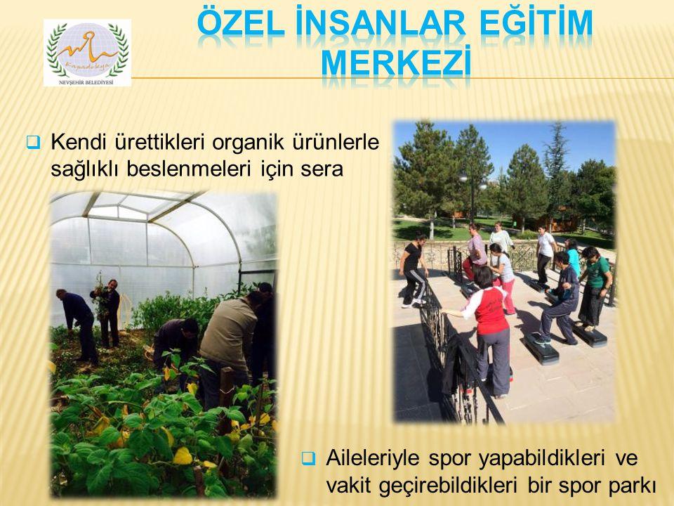  Kendi ürettikleri organik ürünlerle sağlıklı beslenmeleri için sera  Aileleriyle spor yapabildikleri ve vakit geçirebildikleri bir spor parkı