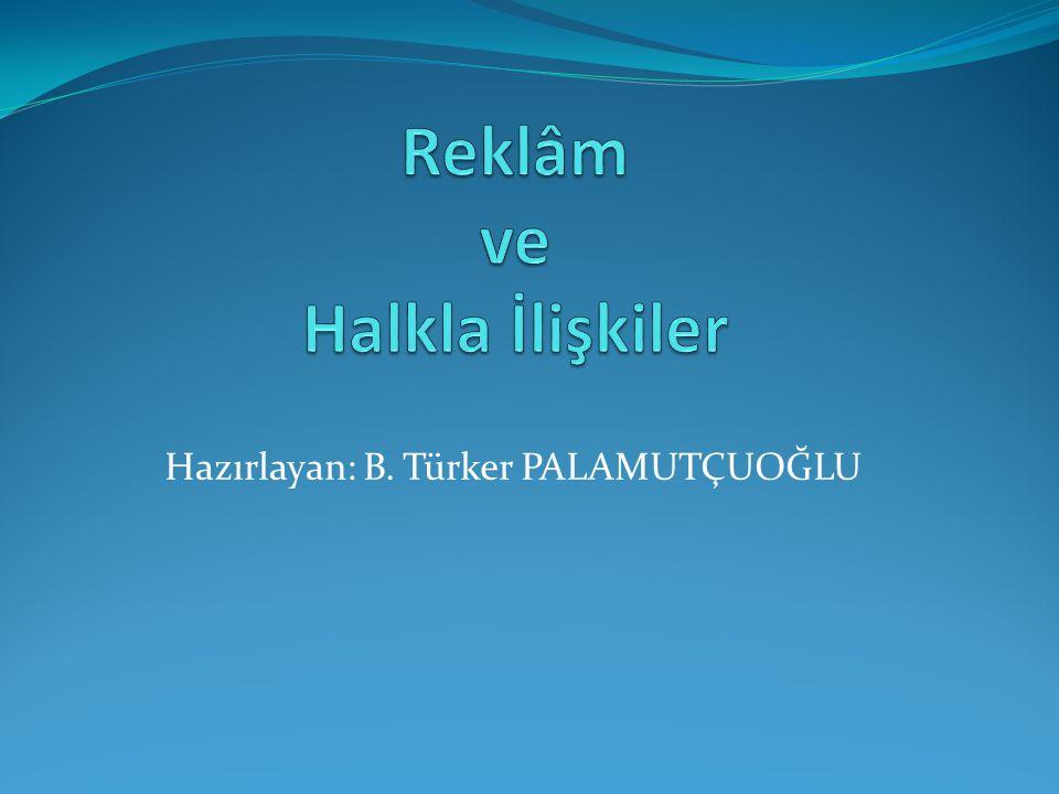 Hazırlayan: B. Türker PALAMUTÇUOĞLU
