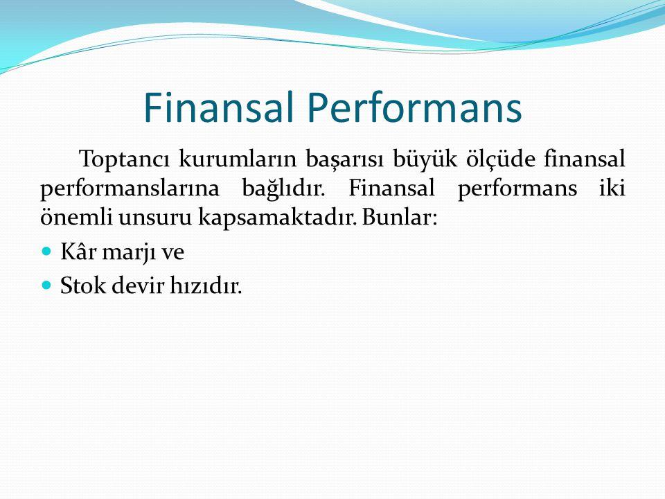 Finansal Performans Toptancı kurumların başarısı büyük ölçüde finansal performanslarına bağlıdır.