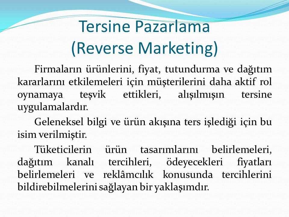 Tersine Pazarlama (Reverse Marketing) Firmaların ürünlerini, fiyat, tutundurma ve dağıtım kararlarını etkilemeleri için müşterilerini daha aktif rol oynamaya teşvik ettikleri, alışılmışın tersine uygulamalardır.