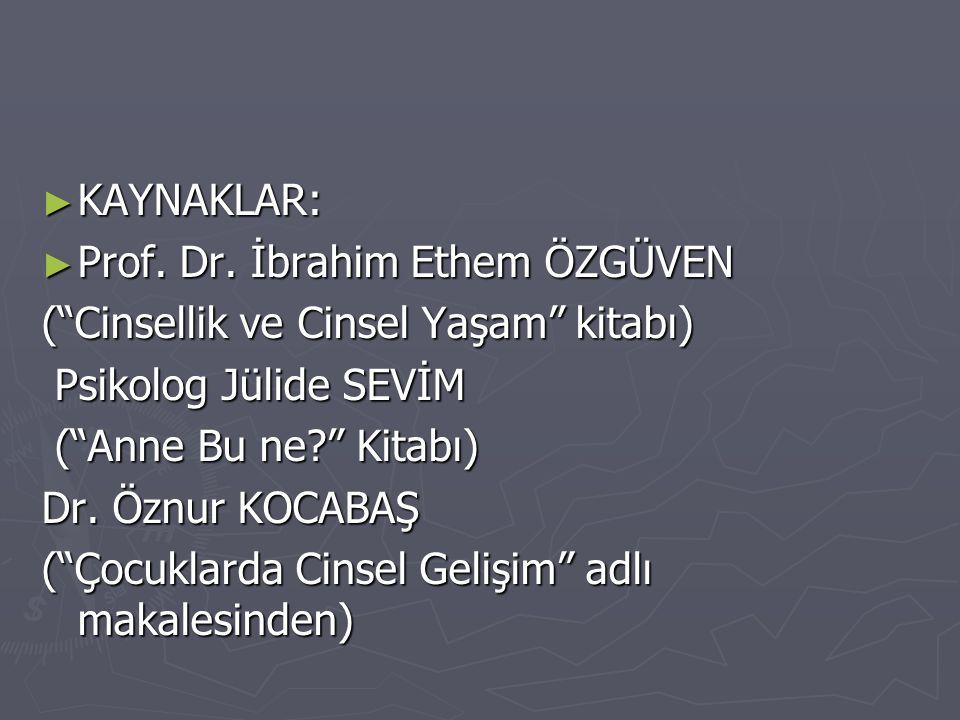 ► KAYNAKLAR: ► Prof.Dr.