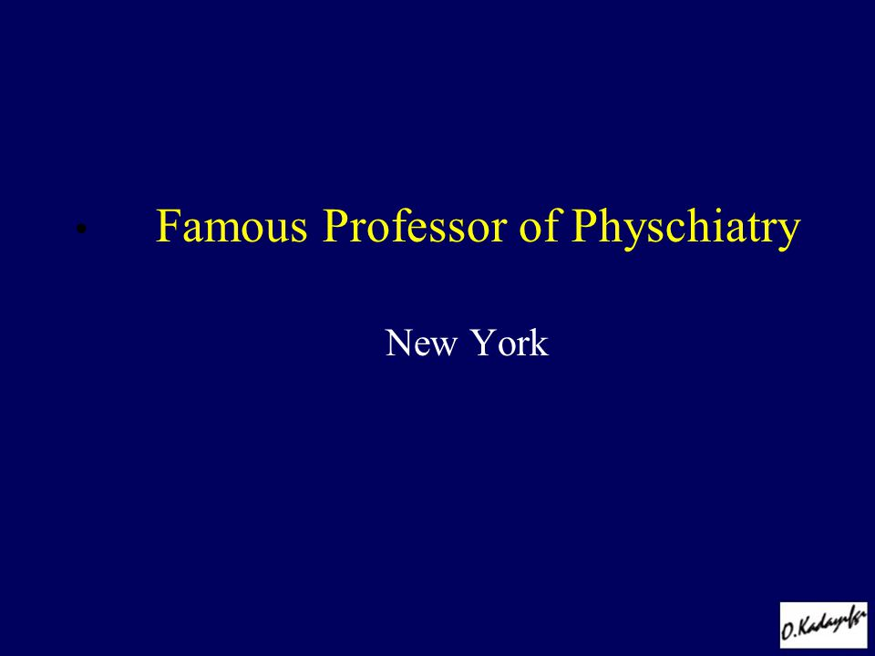 Famous Professor of Physchiatry New York
