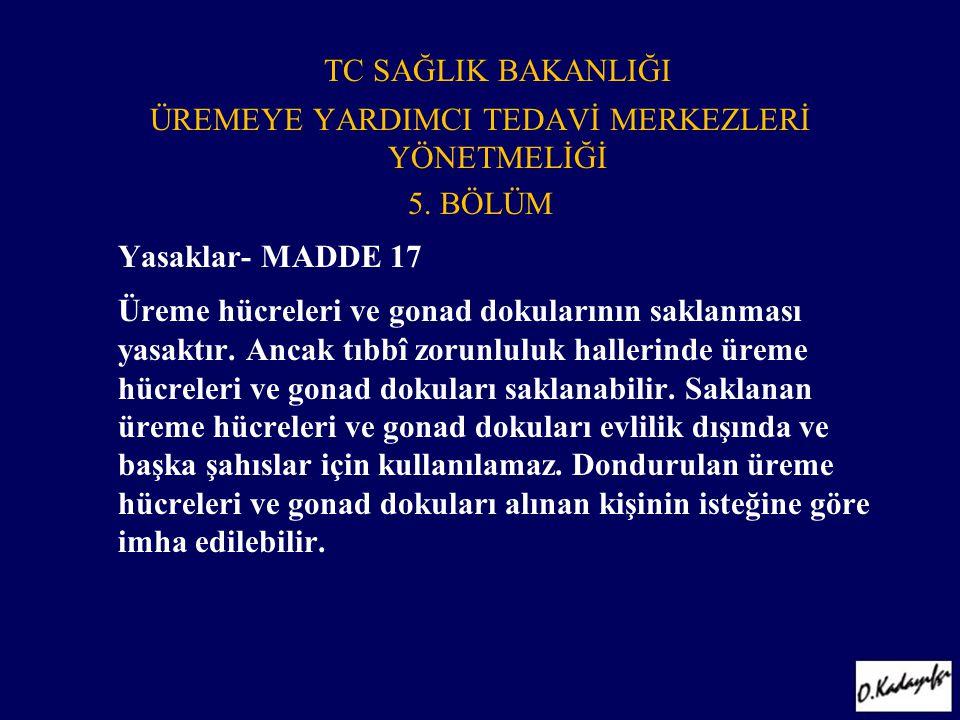 TC SAĞLIK BAKANLIĞI ÜREMEYE YARDIMCI TEDAVİ MERKEZLERİ YÖNETMELİĞİ 5.