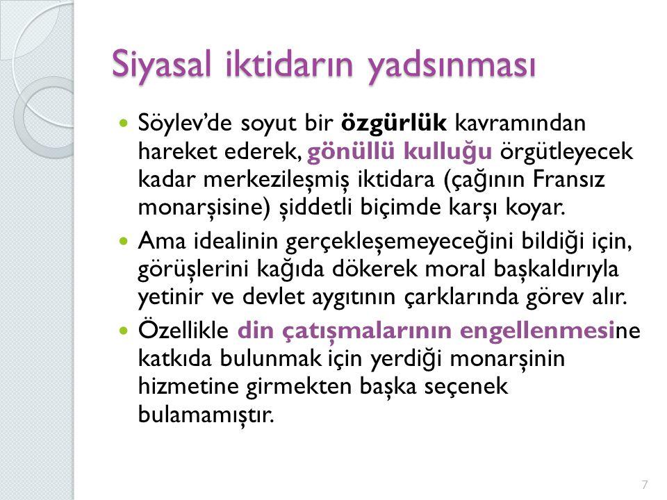 Gönüllü Kulluk Üzerine Söylev Söylev'in 1548 yılından sonra yazıldı ğ ı tahmin edilmekte.