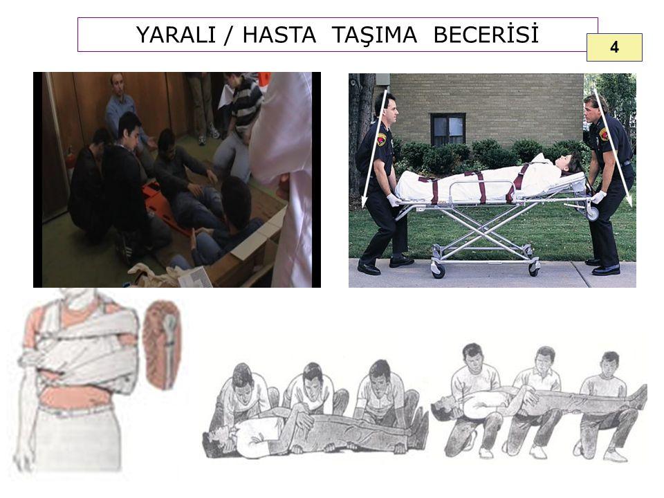 YARALI / HASTA TAŞIMA BECERİSİ 4