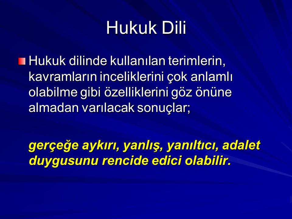 Türk hukukunda güçler arasındaki denge: –Anayasa'da: Hakimler Anayasa'ya, kanun ve hukuka uygun olarak vicdani kanaatlerine göre hüküm verirler (m.