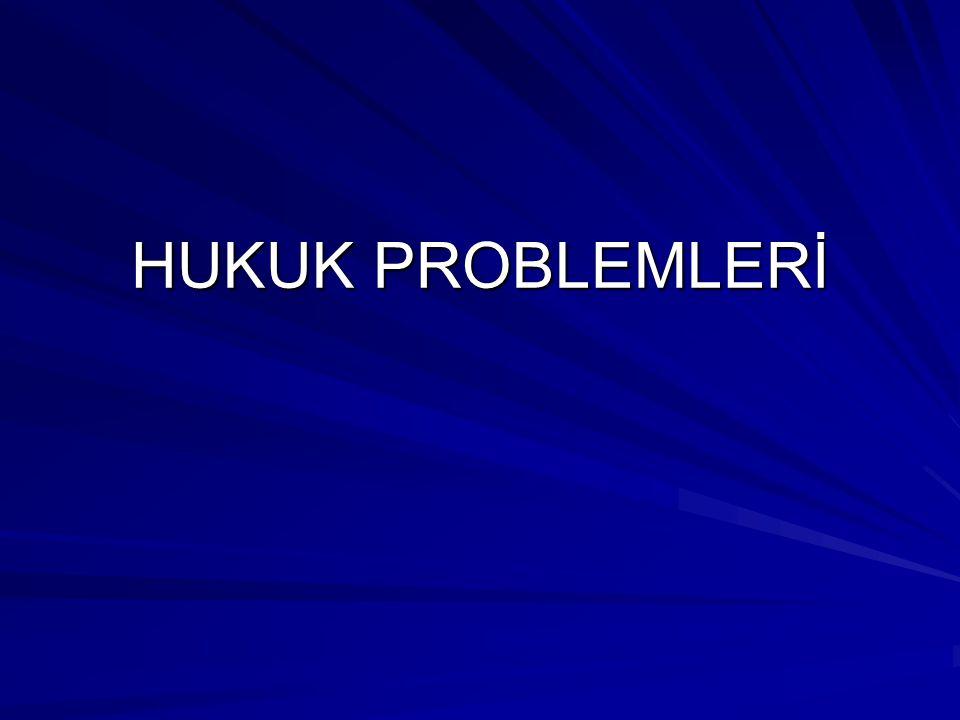HUKUK PROBLEMLERİ