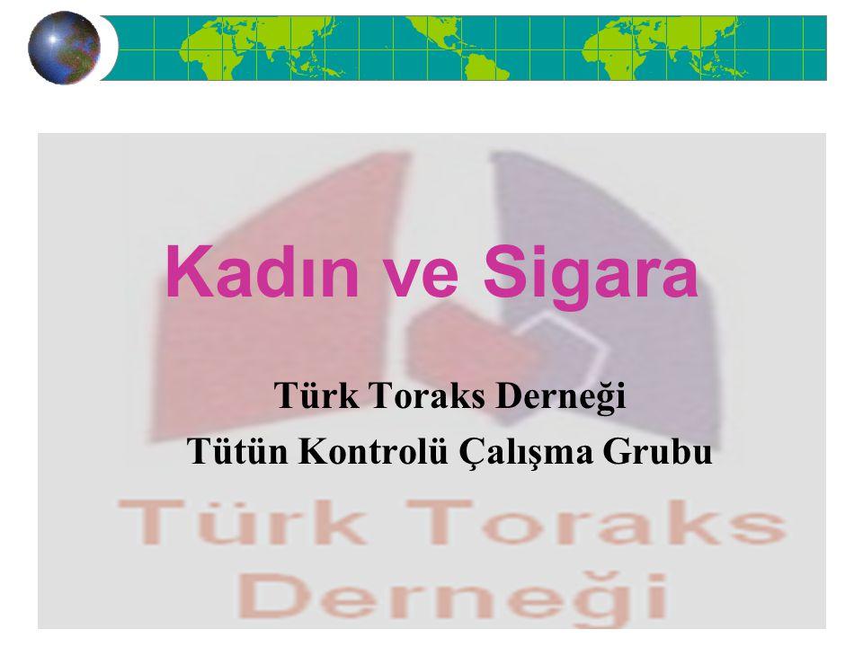 Kadın ve Sigara Türk Toraks Derneği Tütün Kontrolü Çalışma Grubu