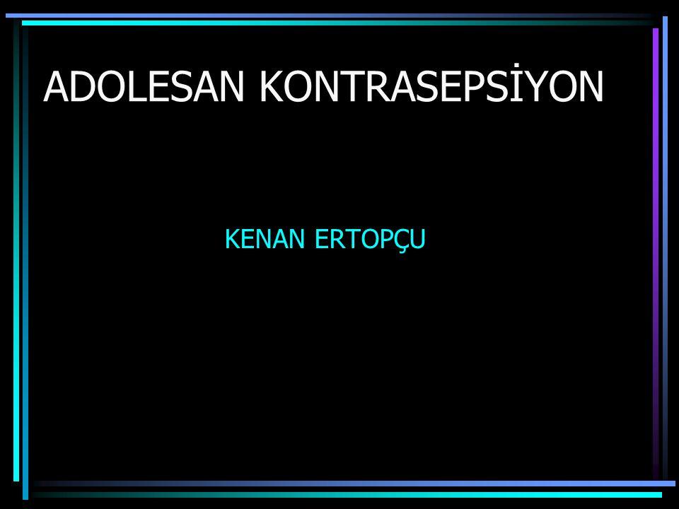 ADOLESAN KONTRASEPSİYON KENAN ERTOPÇU