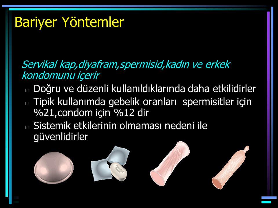 Bariyer Yöntemler Servikal kap,diyafram,spermisid,kadın ve erkek kondomunu içerir l Doğru ve düzenli kullanıldıklarında daha etkilidirler l Tipik kull