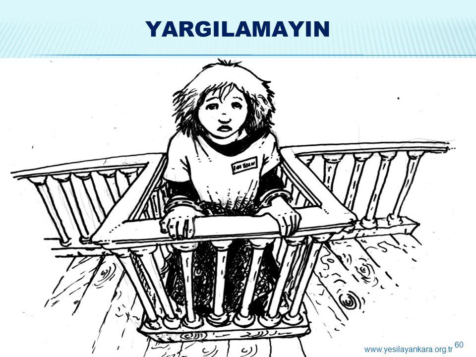 YARGILAMAYIN 60 www.yesilayankara.org.tr