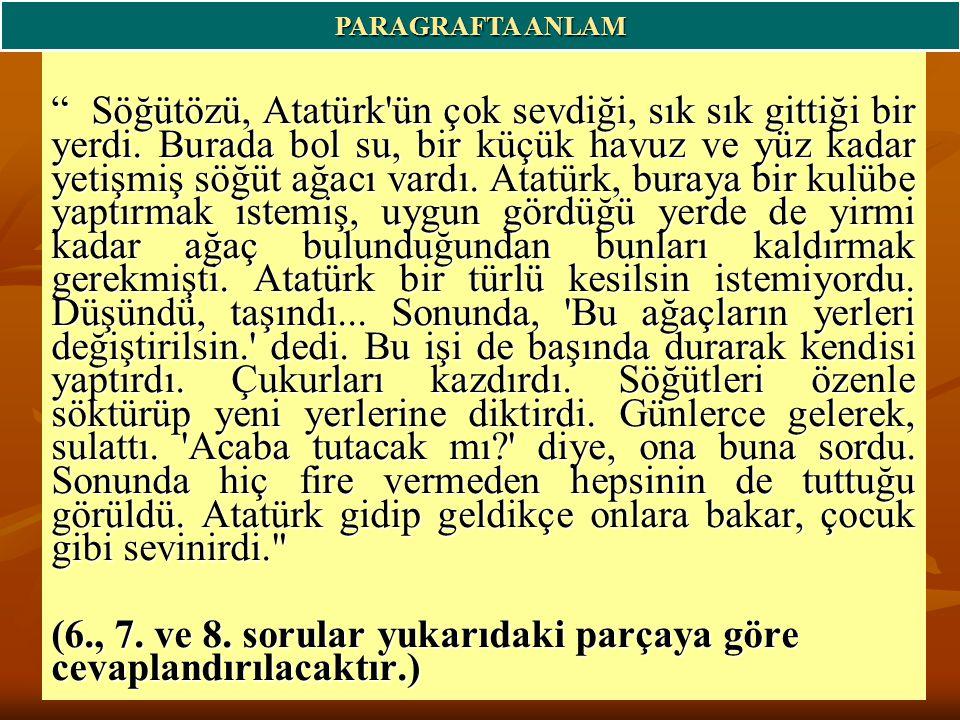Söğütözü, Atatürk ün çok sevdiği, sık sık gittiği bir yerdi.