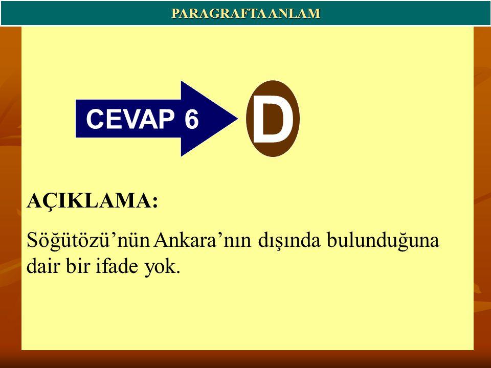 CEVAP 6 D PARAGRAFTA ANLAM AÇIKLAMA: Söğütözü'nün Ankara'nın dışında bulunduğuna dair bir ifade yok.