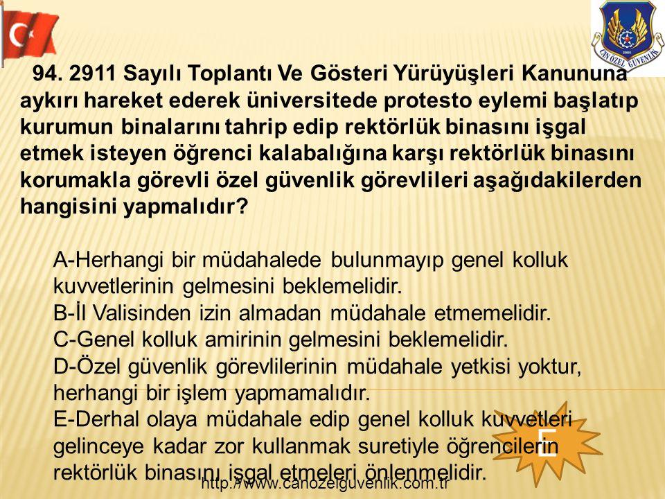 http://www.canozelguvenlik.com.tr E 94. 2911 Sayılı Toplantı Ve Gösteri Yürüyüşleri Kanununa aykırı hareket ederek üniversitede protesto eylemi başlat