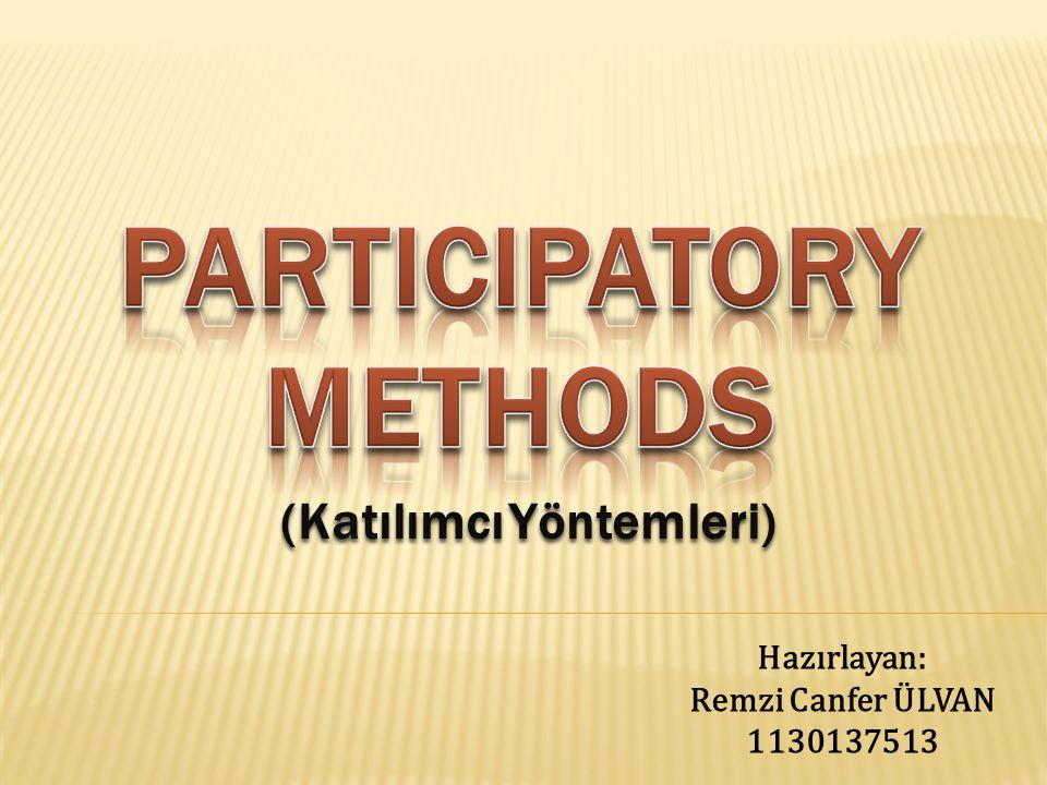  Katılımcı metod, projede, programda ve stratejide payı olanların karar vermeye katılmalarını sağlar.