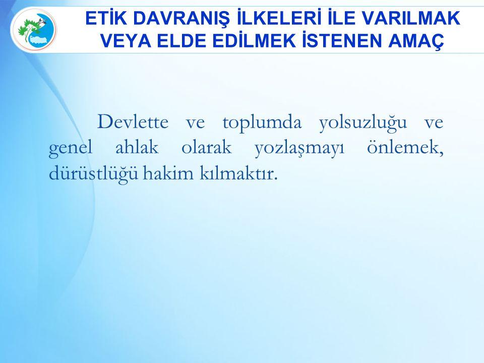 Etik Mevzuatı Kapsamındaki Hukuki Düzenlemeler  Türkiye Cumhuriyeti Anayasası  5237 sayılı yeni Türk Ceza Kanunu  657 Sayılı Devlet Memurları Kanunu  2531 Sayılı Kamu Görevlerinden Ayrılanların Yapamayacakları İşlere Dair Kanun  3628 Sayılı Mal Bildiriminde Bulunulması, Rüşvet ve Yolsuzluklarla Mücadele Kanunu  4982 sayılı Bilgi Edinme Hakkı Kanunu  5018 sayılı Kamu Mali Yönetimi ve Kontrol Kanunu  5176 Sayılı Kamu Görevlileri Etik Kurulu Kurulması Hakkında Kanun  Kamu Görevlileri Etik Davranış İlkeleri ile Başvuru Usul ve Esasları Hakkında Yönetmelik