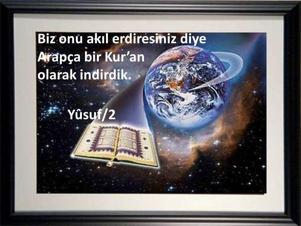 Biz onu akıl erdiresiniz diye Arapça bir Kur'an olarak indirdik. Yûsuf/2