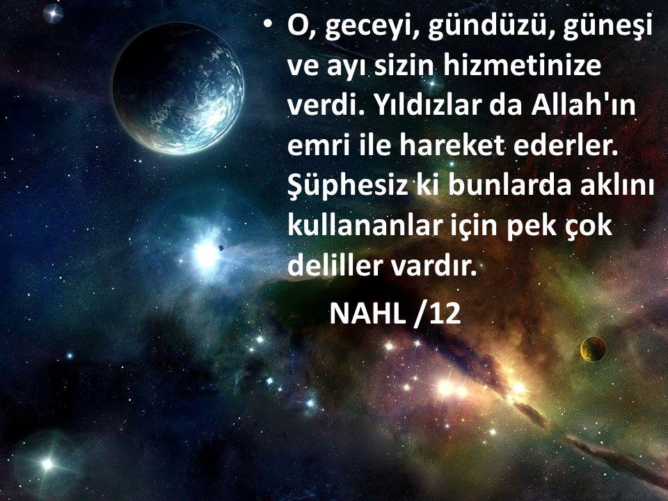 O, geceyi, gündüzü, güneşi ve ayı sizin hizmetinize verdi. Yıldızlar da Allah'ın emri ile hareket ederler. Şüphesiz ki bunlarda aklını kullananlar içi