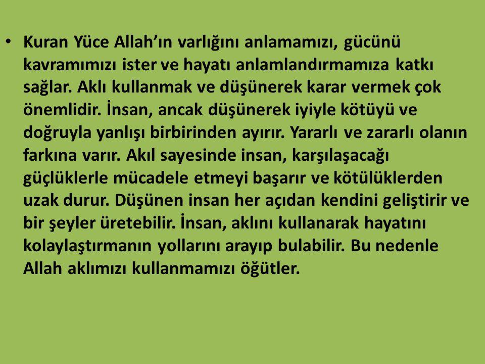 Kur'an'da Bilgi Edinme Yolları Kur'an'da bilginin kaynakları; 1)Duyu organları 2)Akıl 3)Vahiy olarak belirtilir.