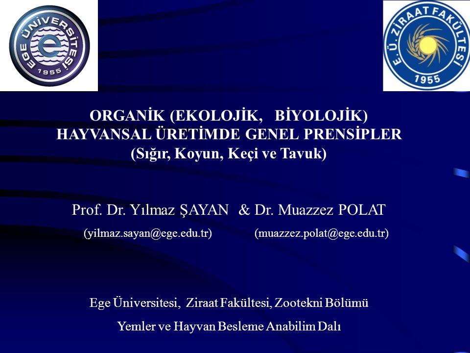 ORGANİK (EKOLOJİK, BİYOLOJİK) HAYVANSAL ÜRETİMDE GENEL PRENSİPLER (Sığır, Koyun, Keçi ve Tavuk) Prof.