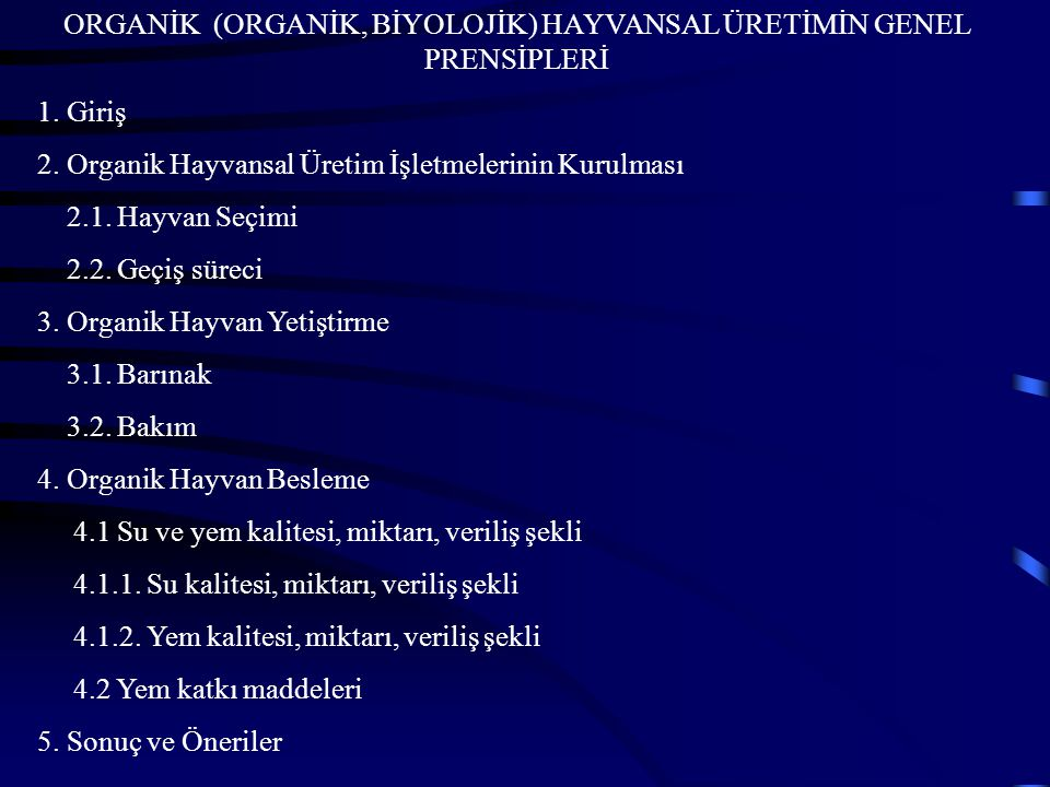 ORGANİK (ORGANİK, BİYOLOJİK) HAYVANSAL ÜRETİMİN GENEL PRENSİPLERİ 1.