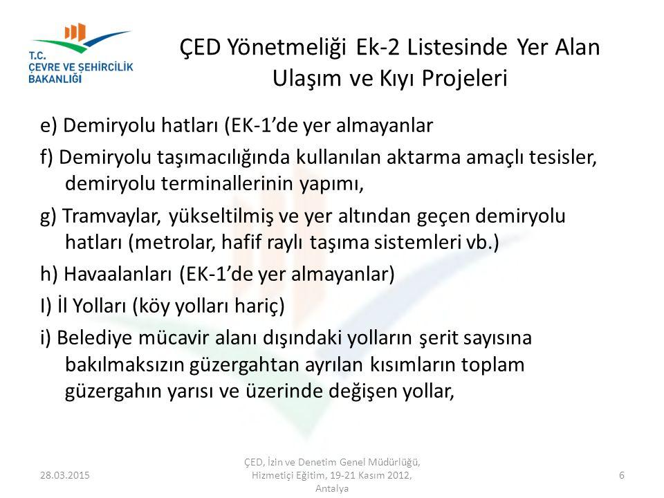 ÇED Yönetmeliği Ek-2 Listesinde Yer Alan Ulaşım ve Kıyı Projeleri e) Demiryolu hatları (EK-1'de yer almayanlar f) Demiryolu taşımacılığında kullanılan