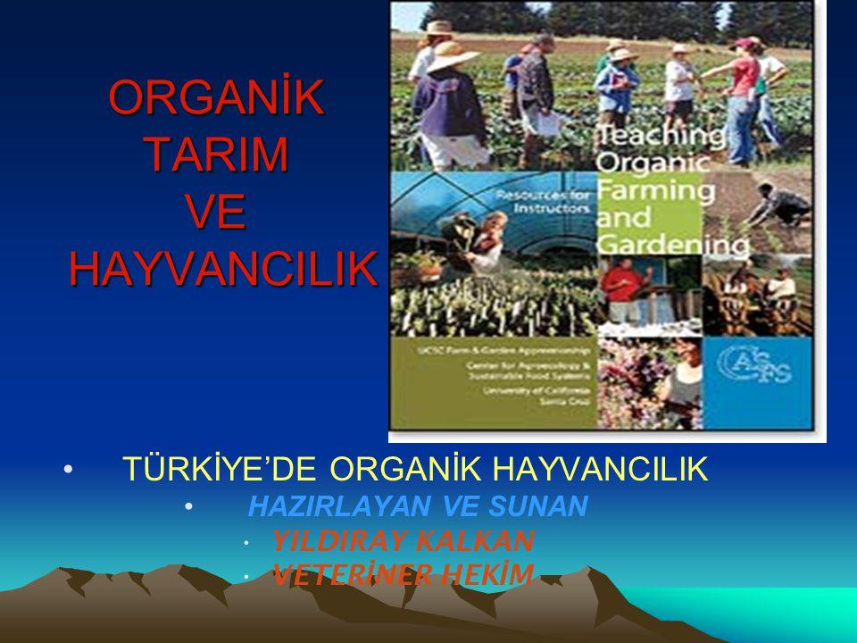 ORGANİK TARIM VE HAYVANCILIK TÜRKİYE'DE ORGANİK HAYVANCILIK Türkiye'de Organik Tarım Sisteminin Dezavantajları *Ülkemizde tarımsal ürün arzında yıldan yıla önemli dalgalanmalar görülmektedir.