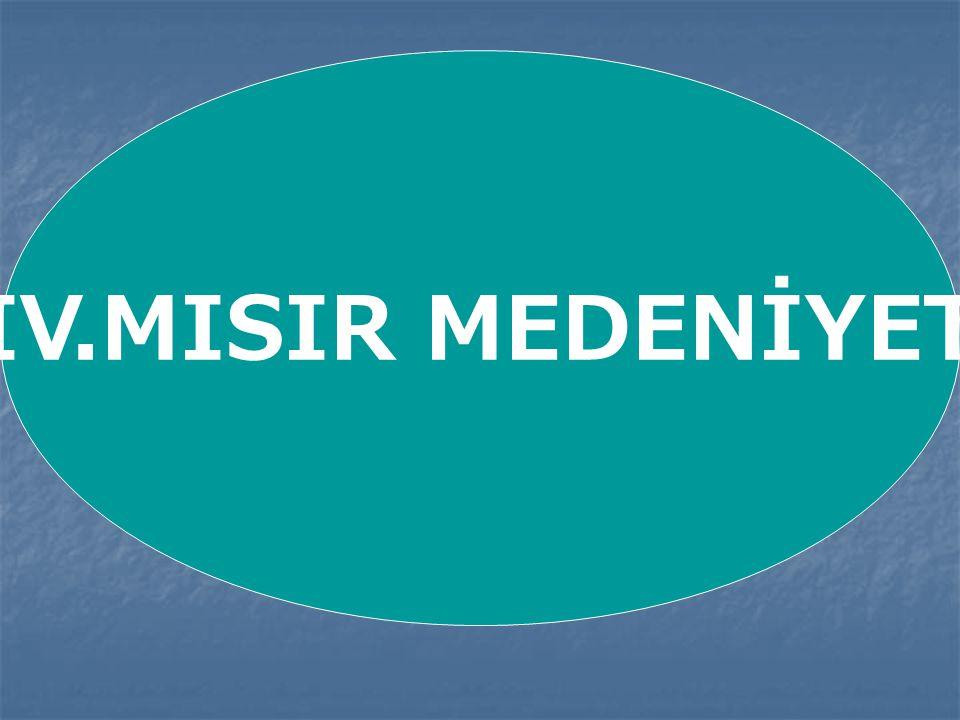 IV.MISIR MEDENİYETİ