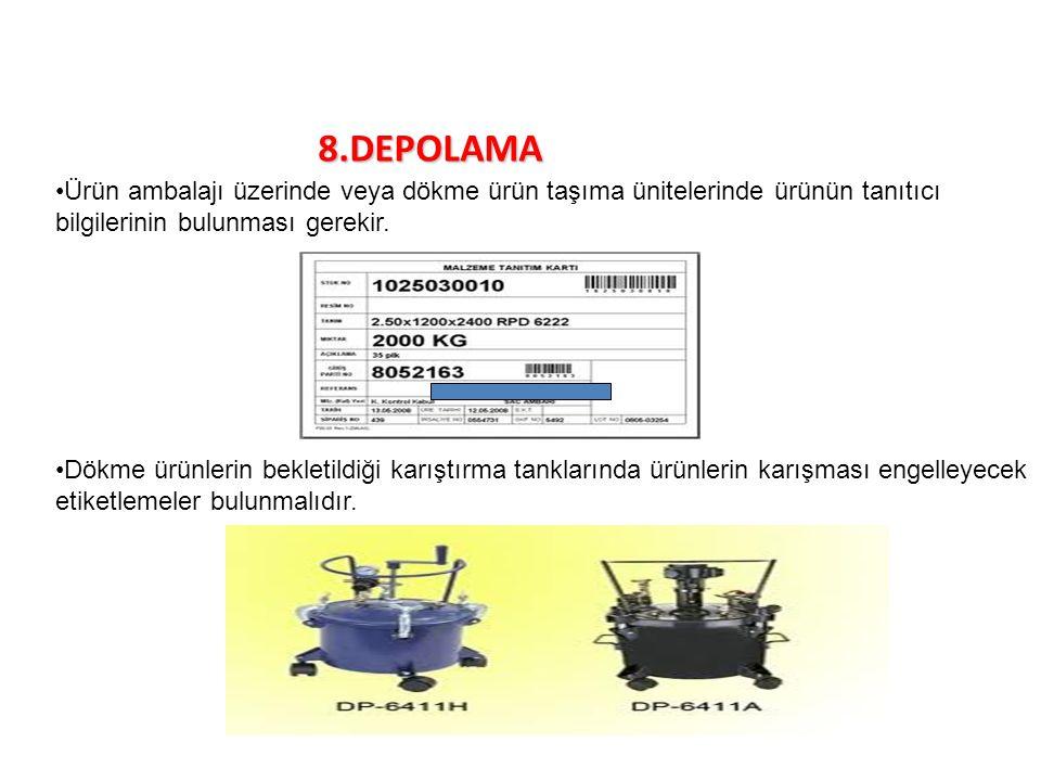 8.DEPOLAMA Ürün ambalajı üzerinde veya dökme ürün taşıma ünitelerinde ürünün tanıtıcı bilgilerinin bulunması gerekir. Dökme ürünlerin bekletildiği kar