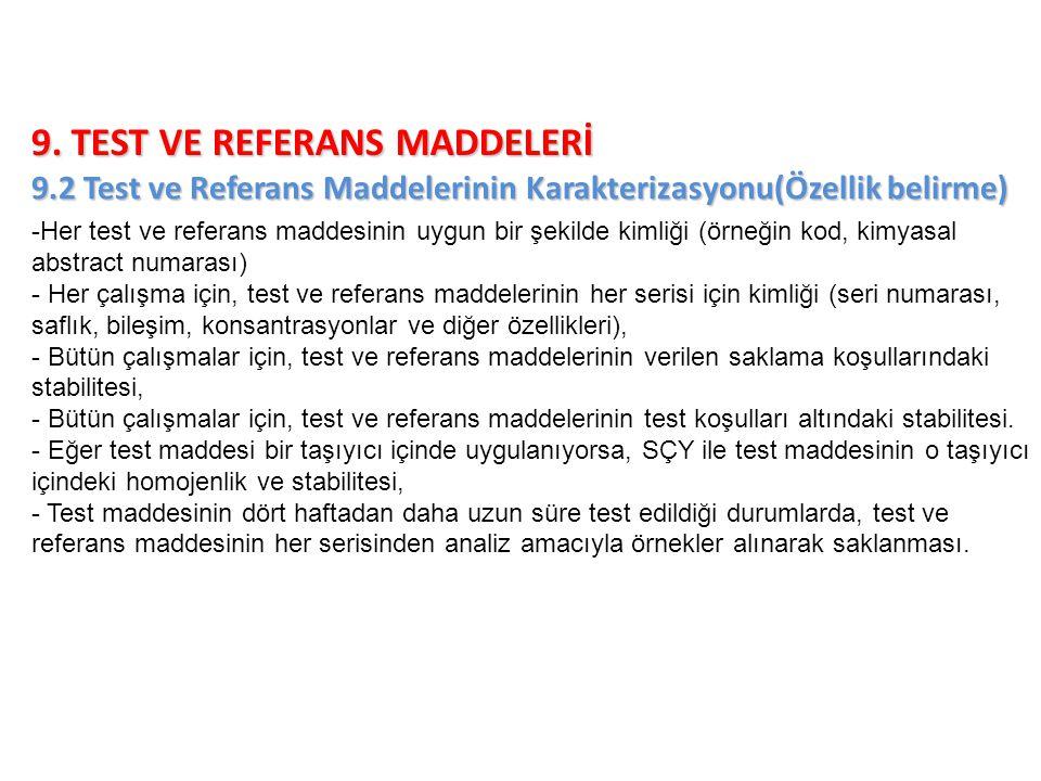 9. TEST VE REFERANS MADDELERİ 9.2 Test ve Referans Maddelerinin Karakterizasyonu(Özellik belirme) -Her test ve referans maddesinin uygun bir şekilde k