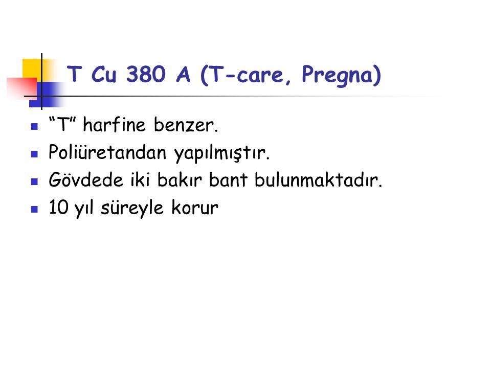 T Cu 380 A (T-care, Pregna) T harfine benzer.Poliüretandan yapılmıştır.