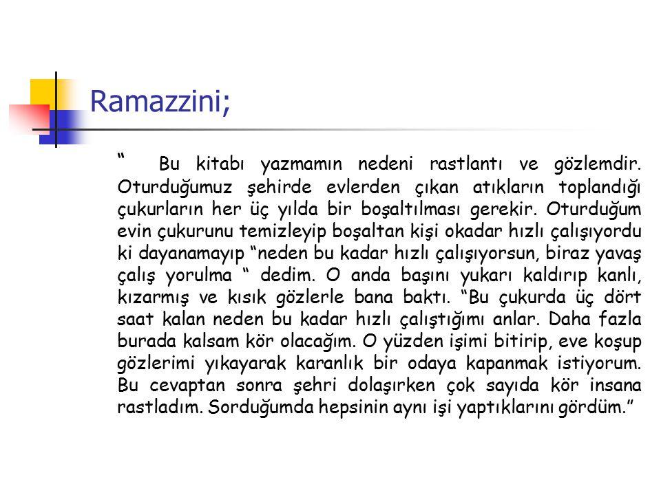 Ramazzini; Bu kitabı yazmamın nedeni rastlantı ve gözlemdir.